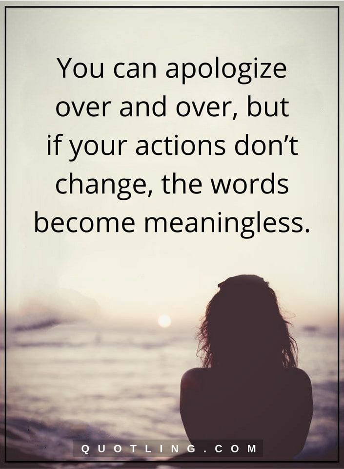 apology quotes you can apologize over and over, but if
