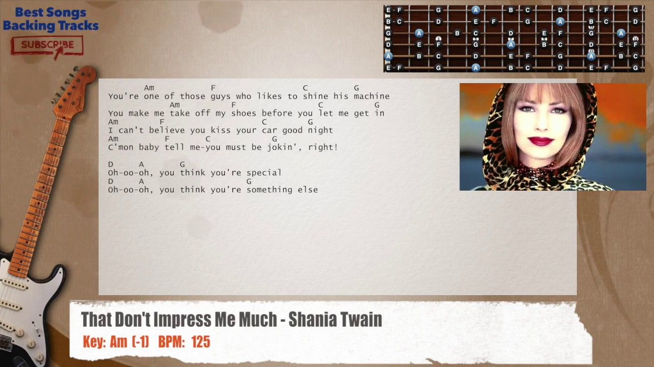 That Don T Impress Me Much Shania Twain Guitar Backing Track With Chords And Lyrics