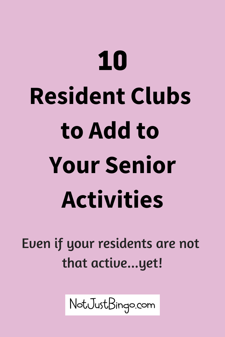 10 Resident Clubs To Add To Your Senior Activity Program Senior