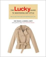 The Lucky Guide to Mastering Any Style: Creating Iconic Looks and Making Them Your Own by Kim France: Book Cover