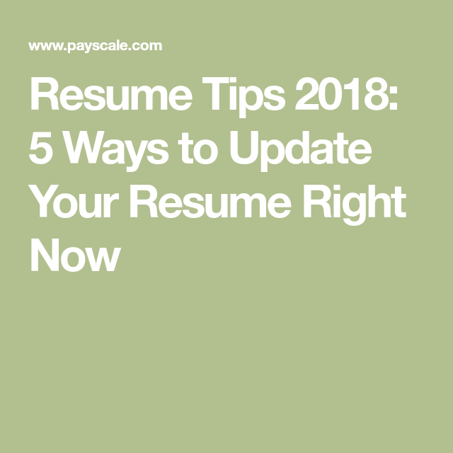 resume tips 2018  5 ways to update your resume right now