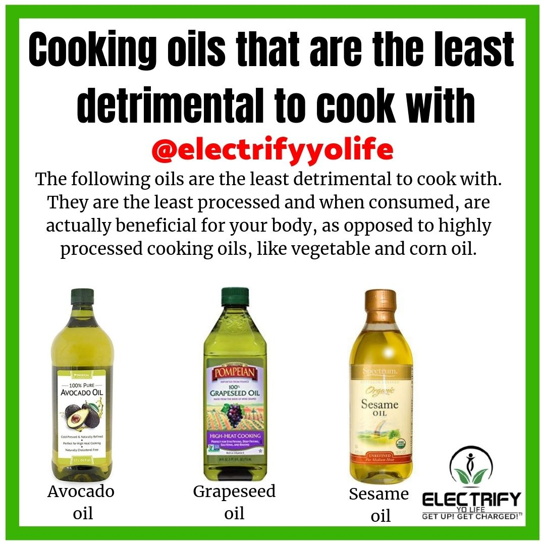 Electrify Yo Life Dm 4 Promo On Instagram Cooking Oils That Are The Least Detrimental To Cook With The Following Oil Cooking Oils Cooking Organic Remedy