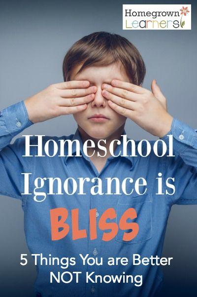 Homeschool Ignorance is Bliss