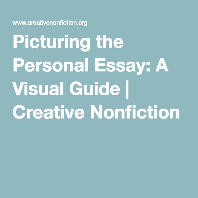 Picturing the Personal Essay A Visual Guide Creative Nonfiction - personal essay