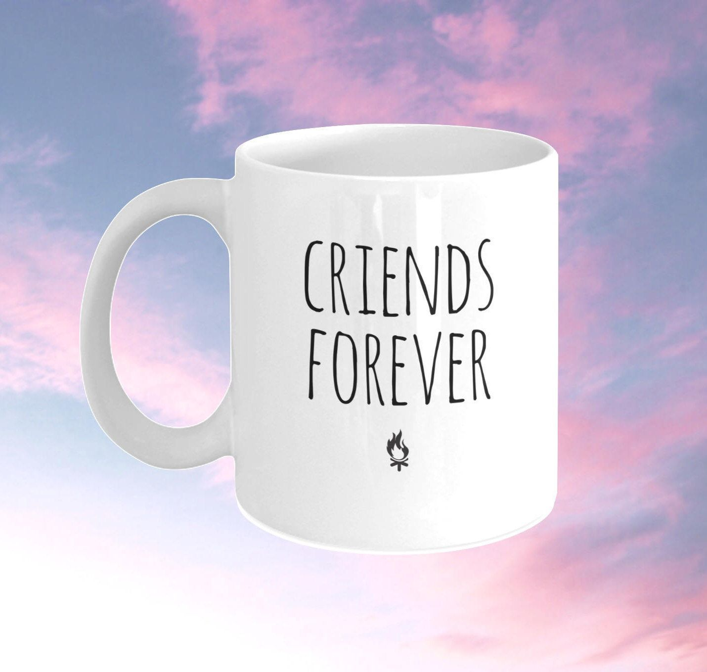 Criends Forever Coffee Mug Inspirational Quote Travel Mug Funny Mugs With Sayings Christmas Present For Camp Friend Be Mugs Friends Travel Funny Mugs
