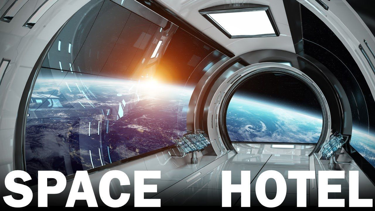 This Company Wants to Build The First Hotel In Space By