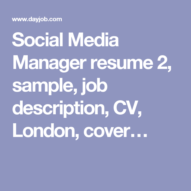 Social Media Manager resume 2 sample job description CV London – Social Media Manager Job Description