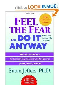 Feel the Fear . . . and Do It Anyway: Susan Jeffers: 9780345487421: Amazon.com: Books