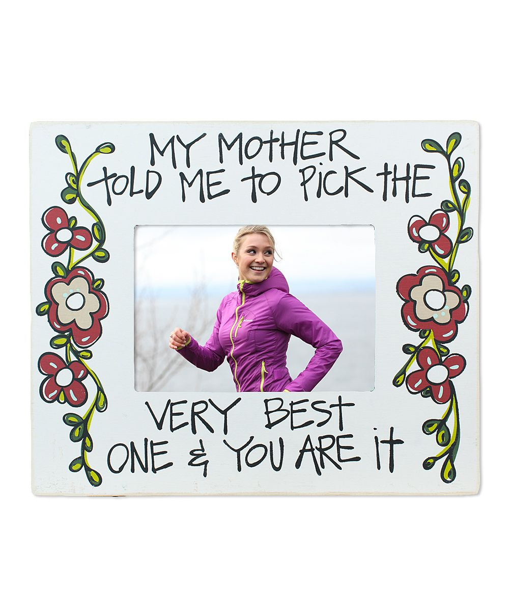 'My Mother Told Me' Frame
