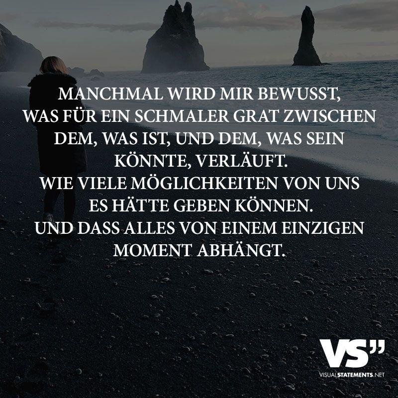 MANCHMAL WIRD MIR BEWUSST, WAS FÜR EIN SCHMALER GRAT ZWISCHEN DEM ...