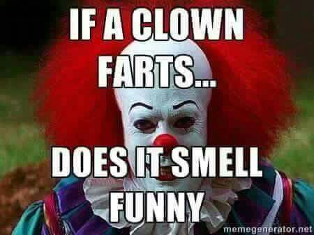 I Ll Give You A Chuckle For That With Images Funny Clown Memes