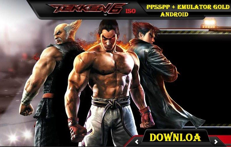 Tekken 6 Android ISO PPSSPP Free Download | Android | Android apk