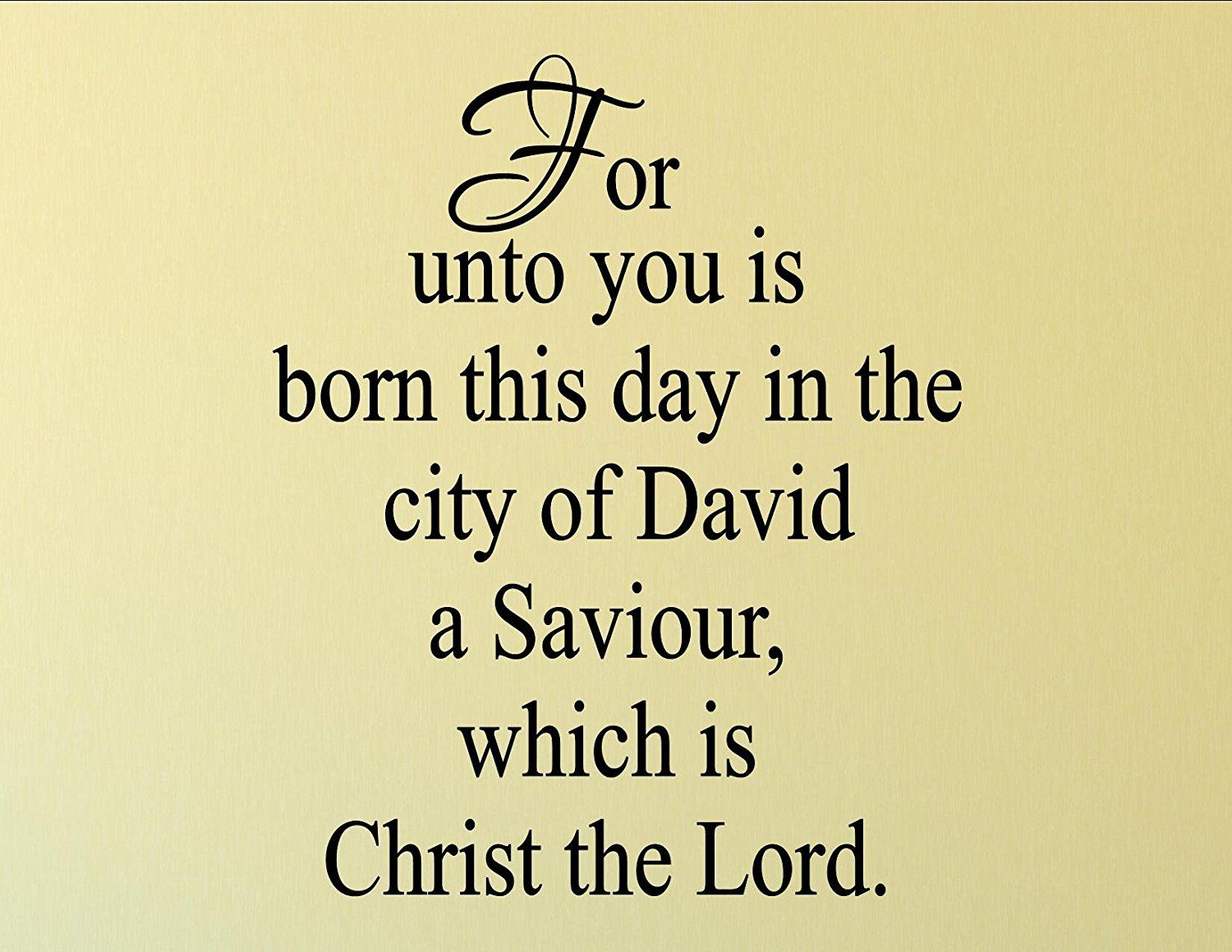 Christmas Decoration Wall Decals For unto you is born this day in ...