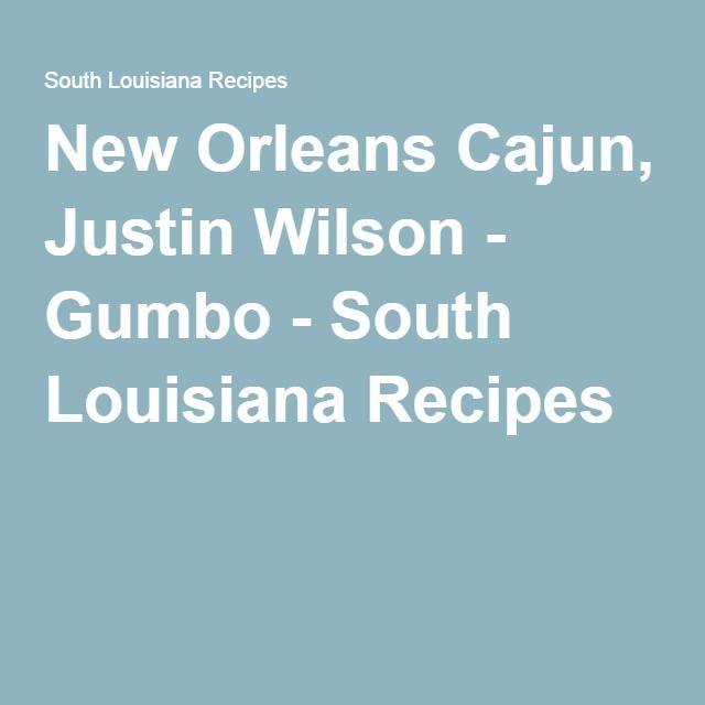 New Orleans Cajun, Justin Wilson - Gumbo - South Louisiana Recipes