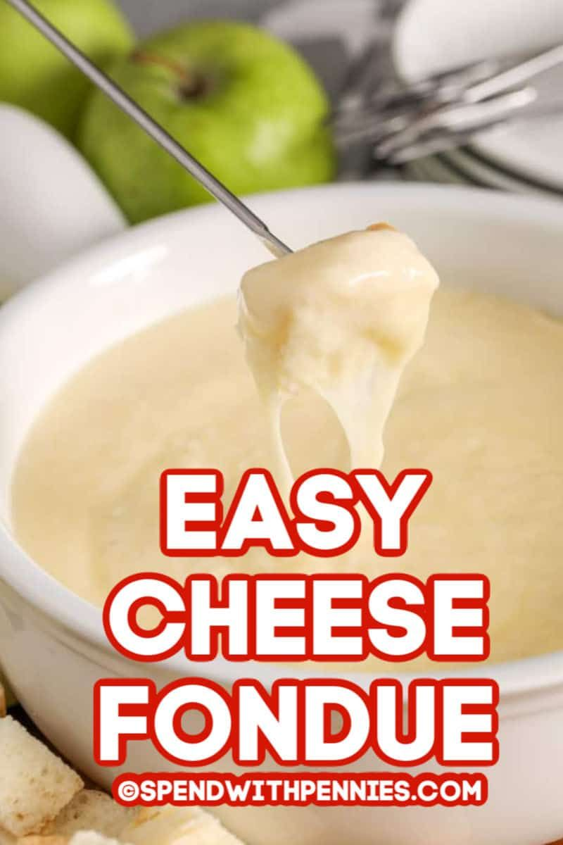 Easy Cheese Fondue Recipe {Classic Appetizer!} - Spend With Pennies
