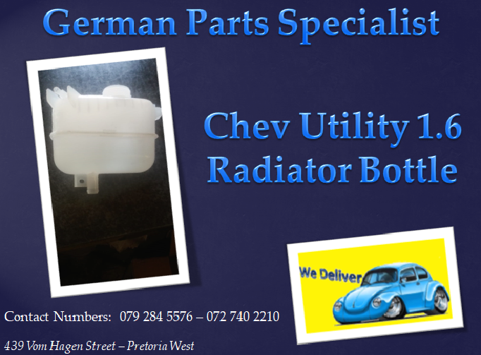 Chevrolet Utility Radiator Bottle We Deliver In Gauteng And Make Use Of Courier Services We Sell A Wide Variety Of New And Used Au Sell Used Car Used Car Parts Used