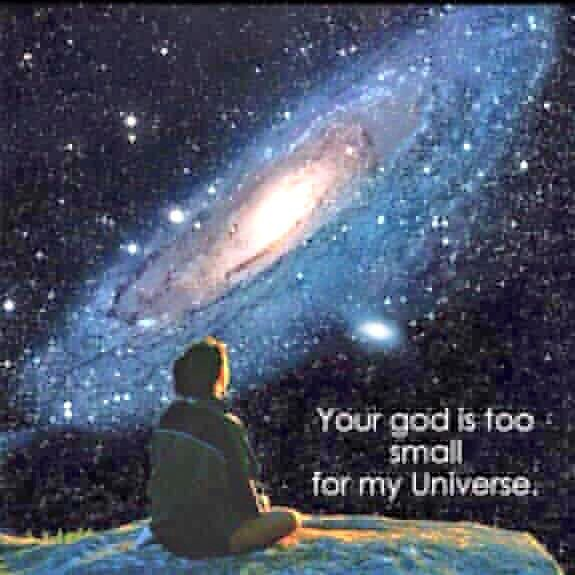 Your God Is Too Small For My Universe Ateismus Pinterest God