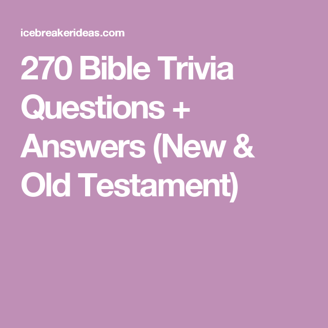 270 Bible Trivia Questions + Answers (New & Old Testament ...