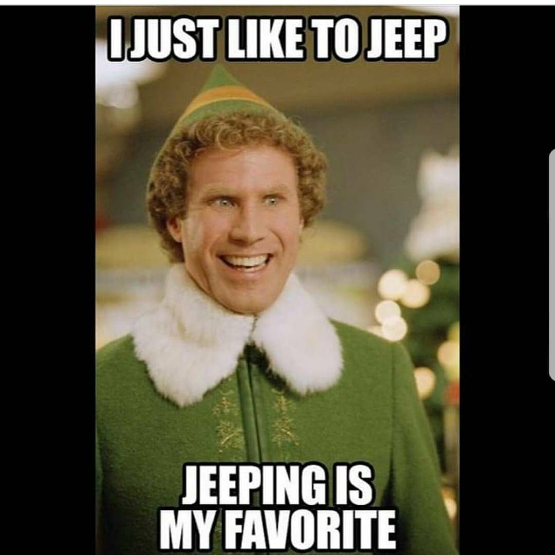 4 341 Likes 44 Comments Jeep Memes By Major League 4x4 Itsajeepmeme On Instagram You Re Not Lying Kyc Christmas Memes Funny Movie Quotes Buddy The Elf