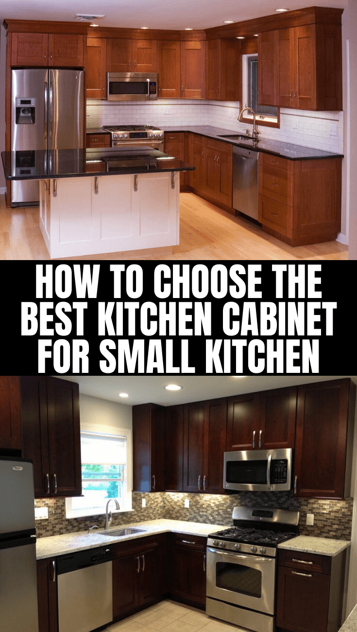 Tips To Choose Kitchen Cabinet For A Small Kitchen Small Kitchen Guides Best Kitchen Cabinets Small Kitchen Cabinets Kitchen Cabinets