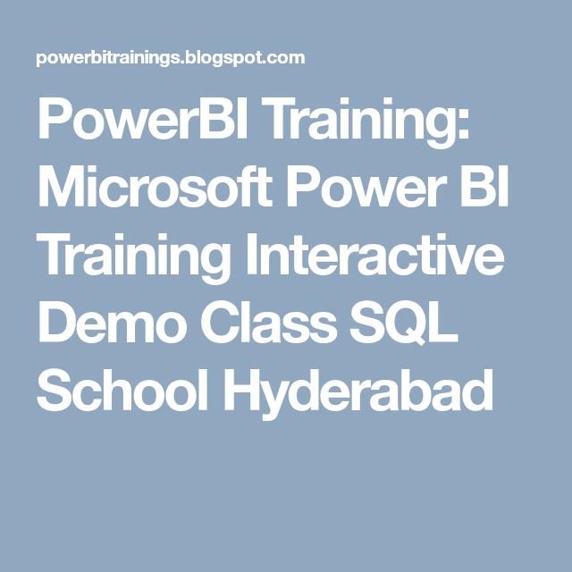 Powerbi Training Microsoft Power Bi Training Interactive Demo Class Sql School Hyderabad Sql Train Interactive