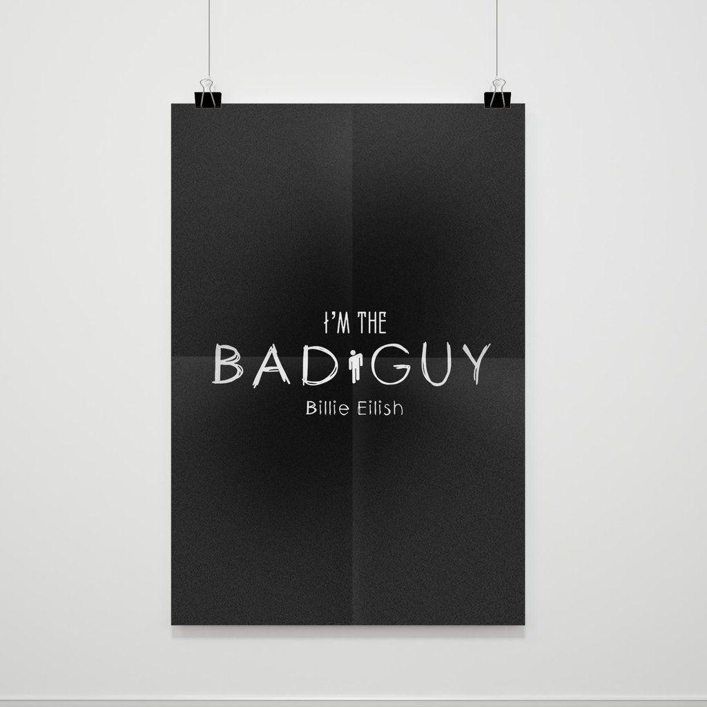 I Am The Bad Guy Billie Eilish Logo Poster In 2020 Billie Eilish