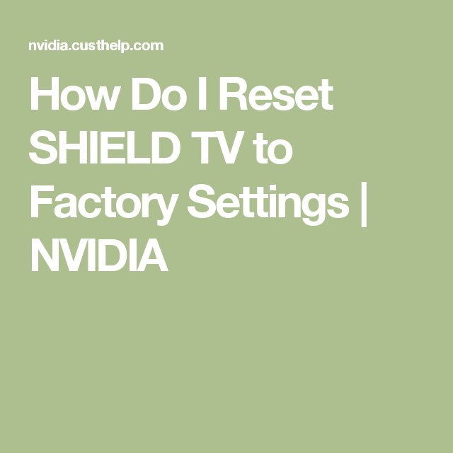 How Do I Reset SHIELD TV to Factory Settings   NVIDIA   Good