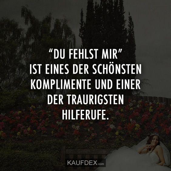 """""""Du fehlst mir"""" ist eines der schönsten Komplimente und - #Der #du #Eines #Fehlst #ist #Komplimente #mir #schönsten #und"""