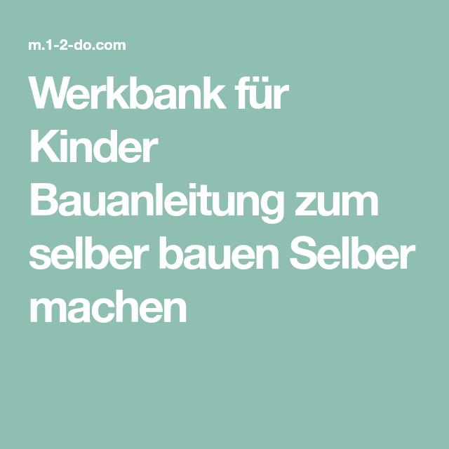 Werkbank für Kinder Bauanleitung zum selber bauen Selber ...