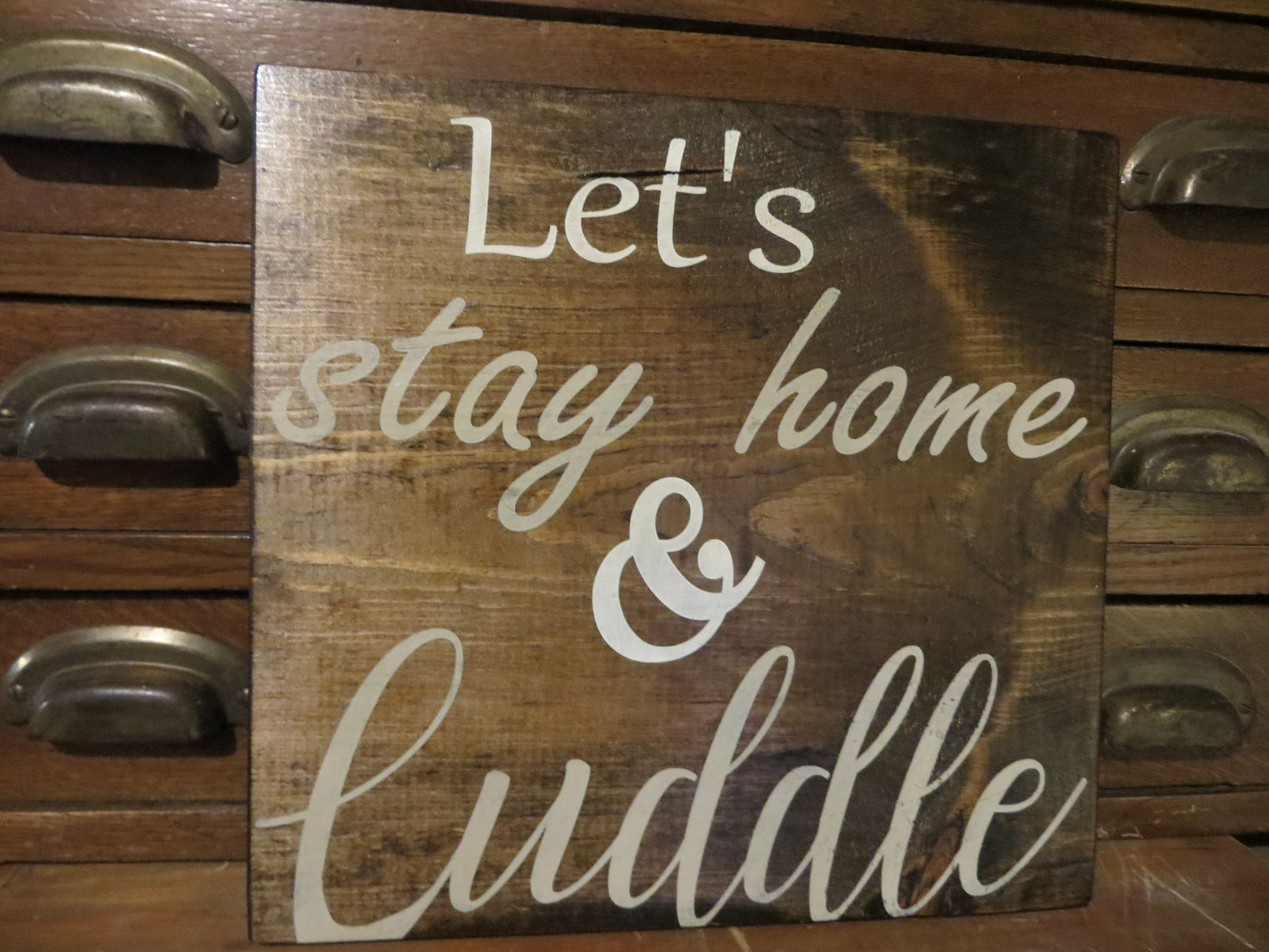 Wooden Sign Vinyl Stencil Let's stay home and cuddle | Pin
