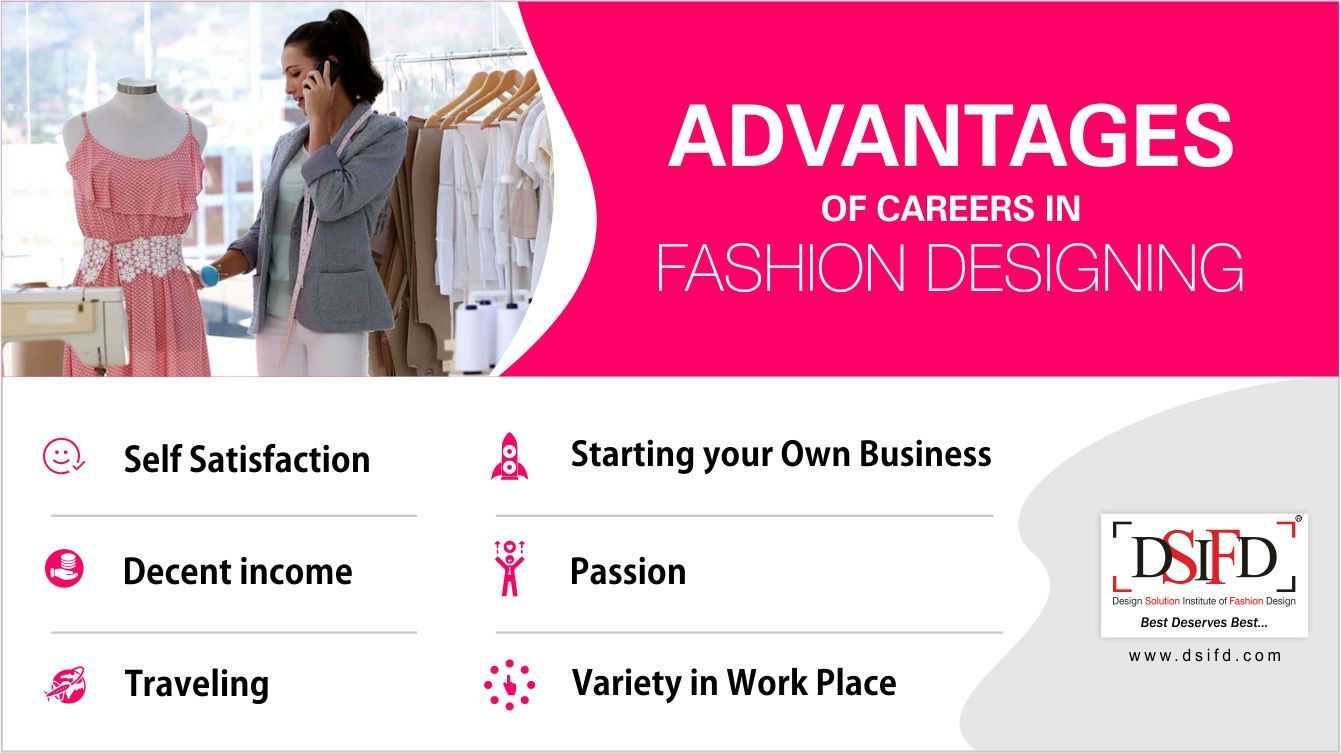 Advantages Of Careers In Fashion Designing Self Satisfaction Starting Your Own Busin Career In Fashion Designing Fashion Designing Colleges Fashion Design