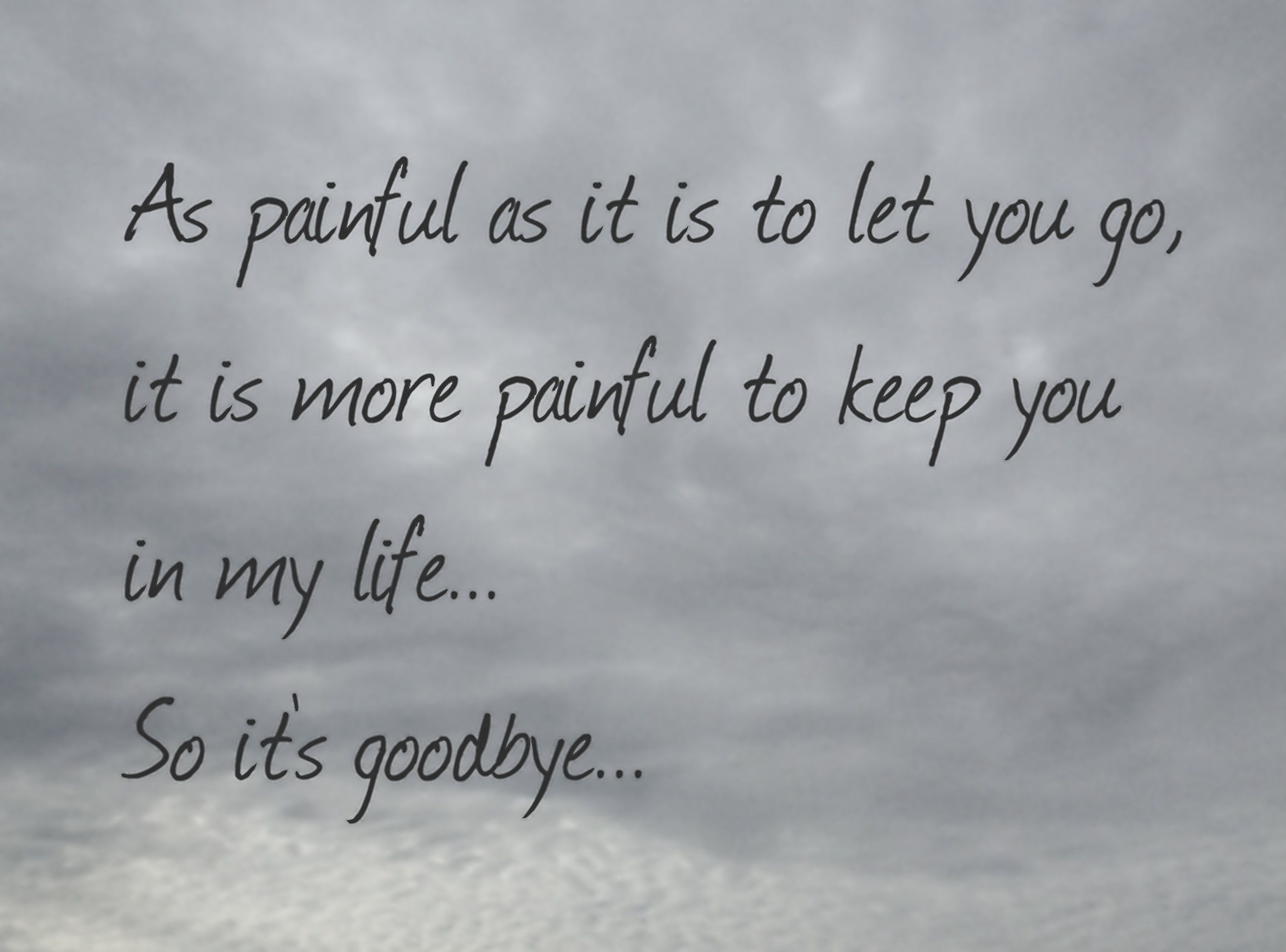 goodbye! Inspiration Pinterest Thoughts, Wisdom and