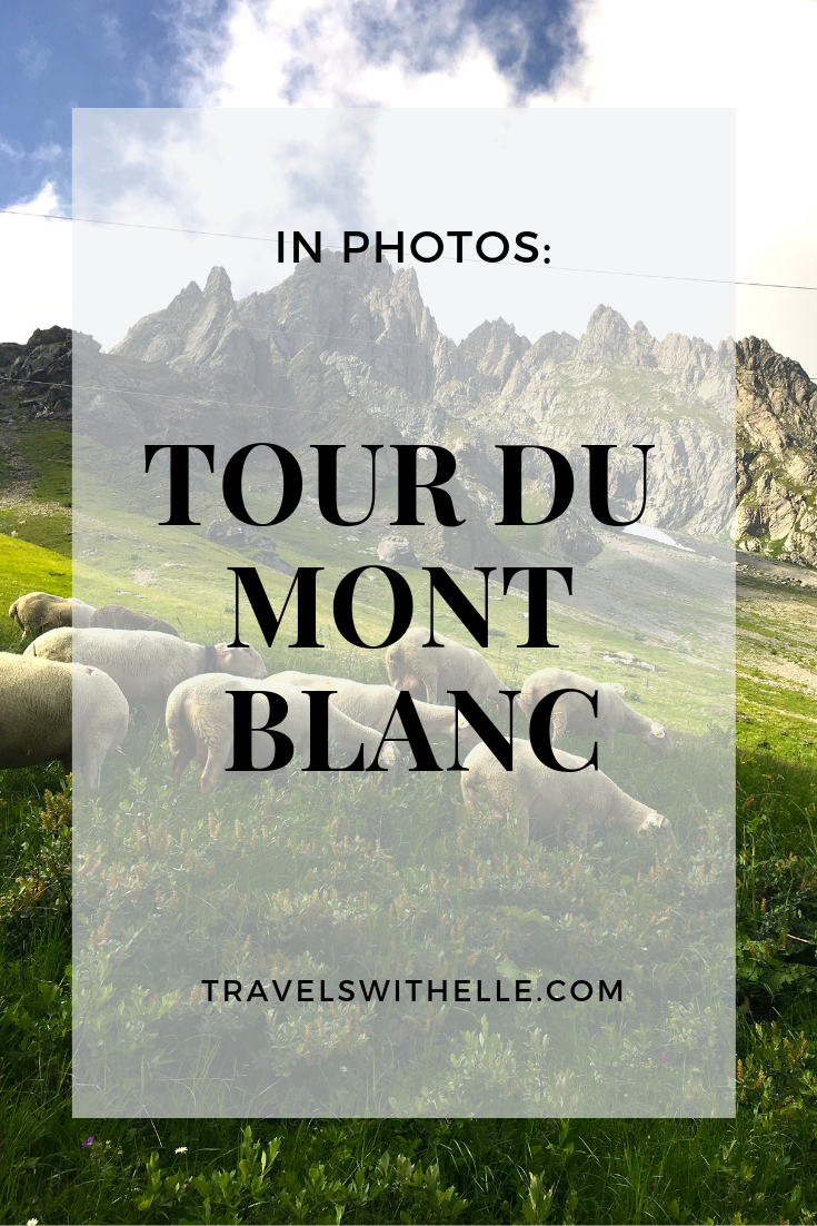 Tour Du Mont Blanc In Photos Mont Blanc Travel Tours