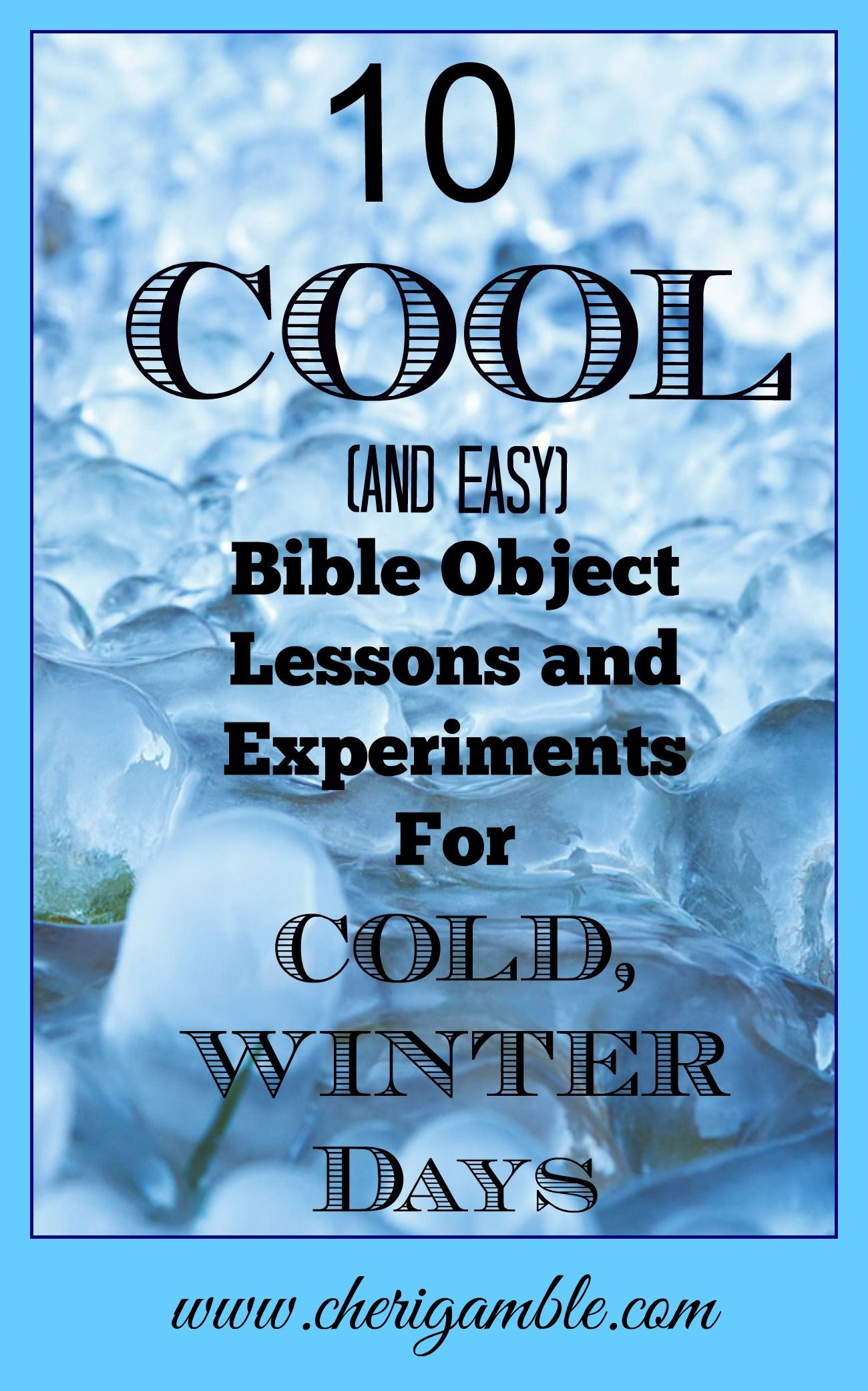 10 Cool and easy Bible Object Lessons and Experiments for Cold