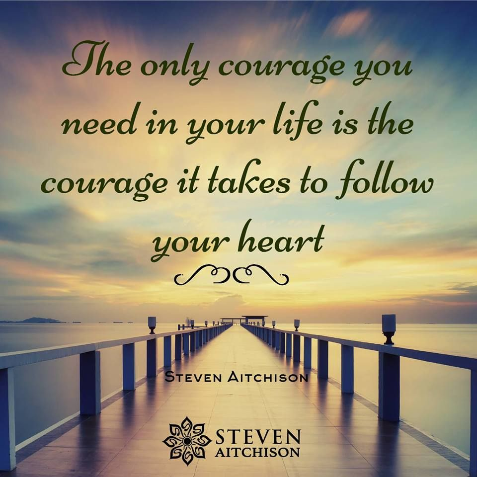 Your heart contains all the wisdom you need to live a