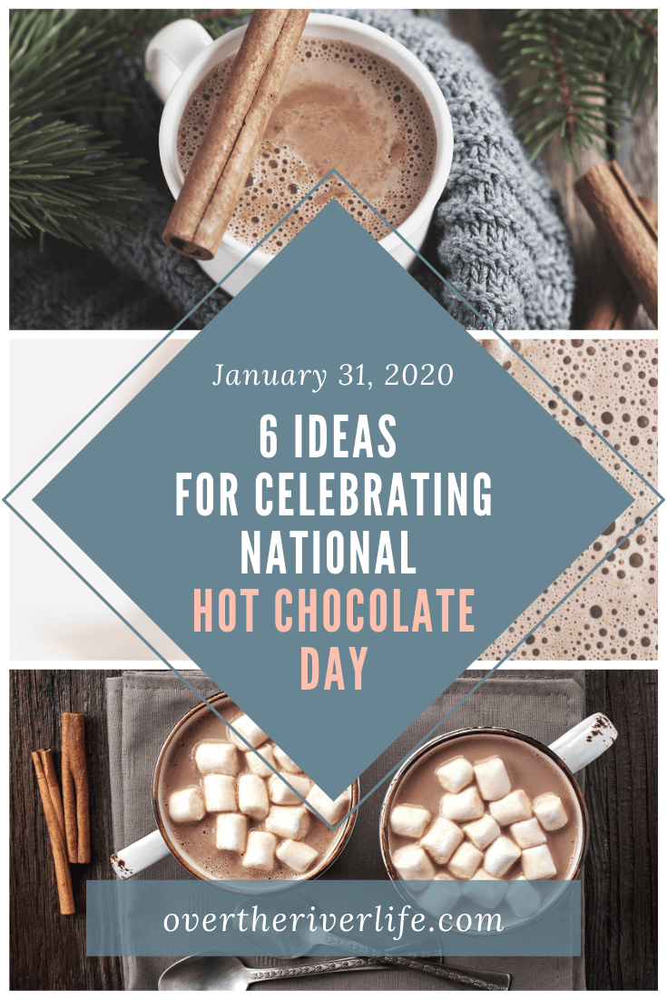 6 Ways To Celebrate National Hot Chocolate Day Over The River In 2020 Hot Chocolate Chocolate Day Hot Chocolate Mix