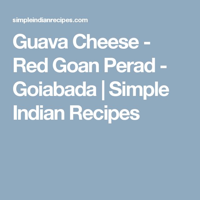 Guava Cheese - Red Goan Perad -  Goiabada | Simple Indian Recipes