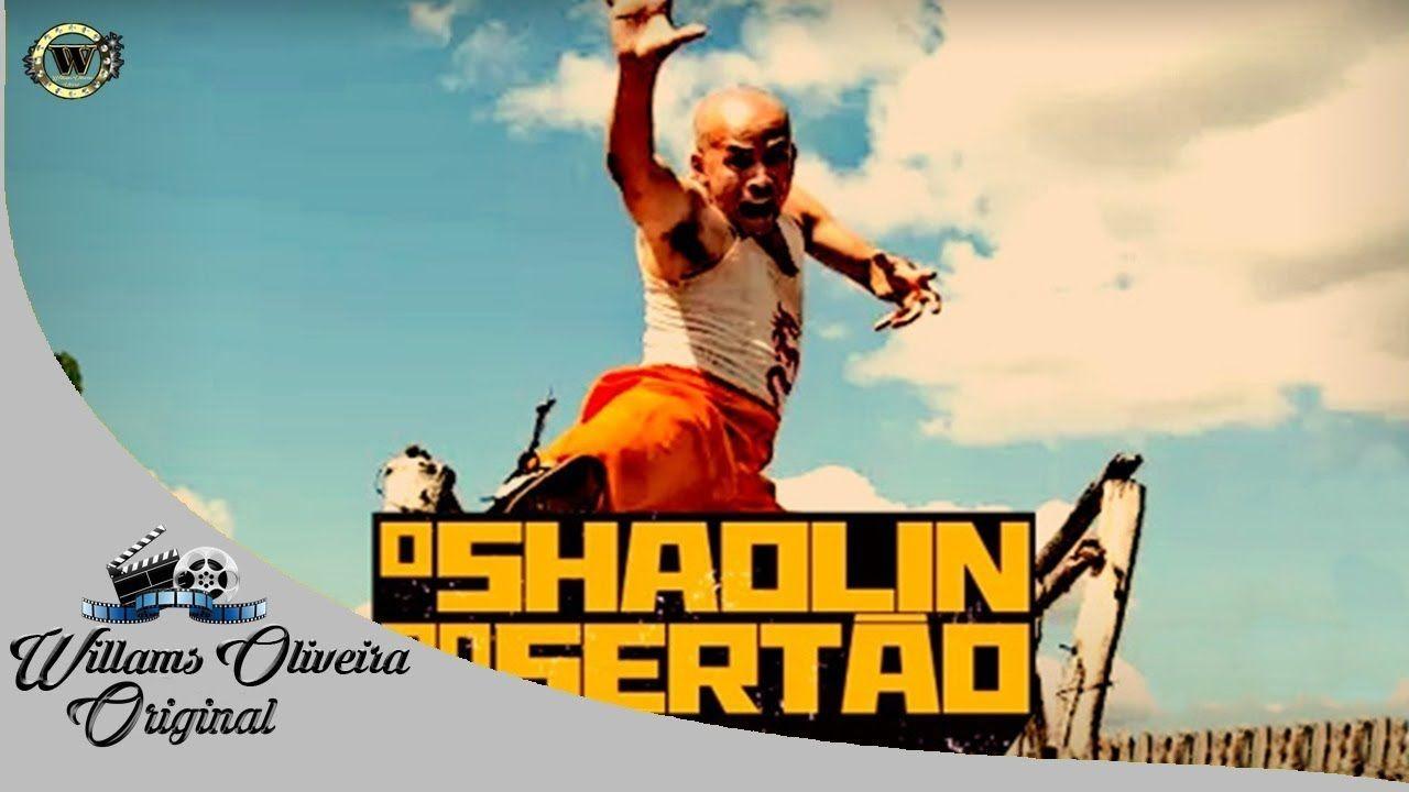 O Shaolin Do Sertao Filme Nacional Completo 2016 Com Imagens