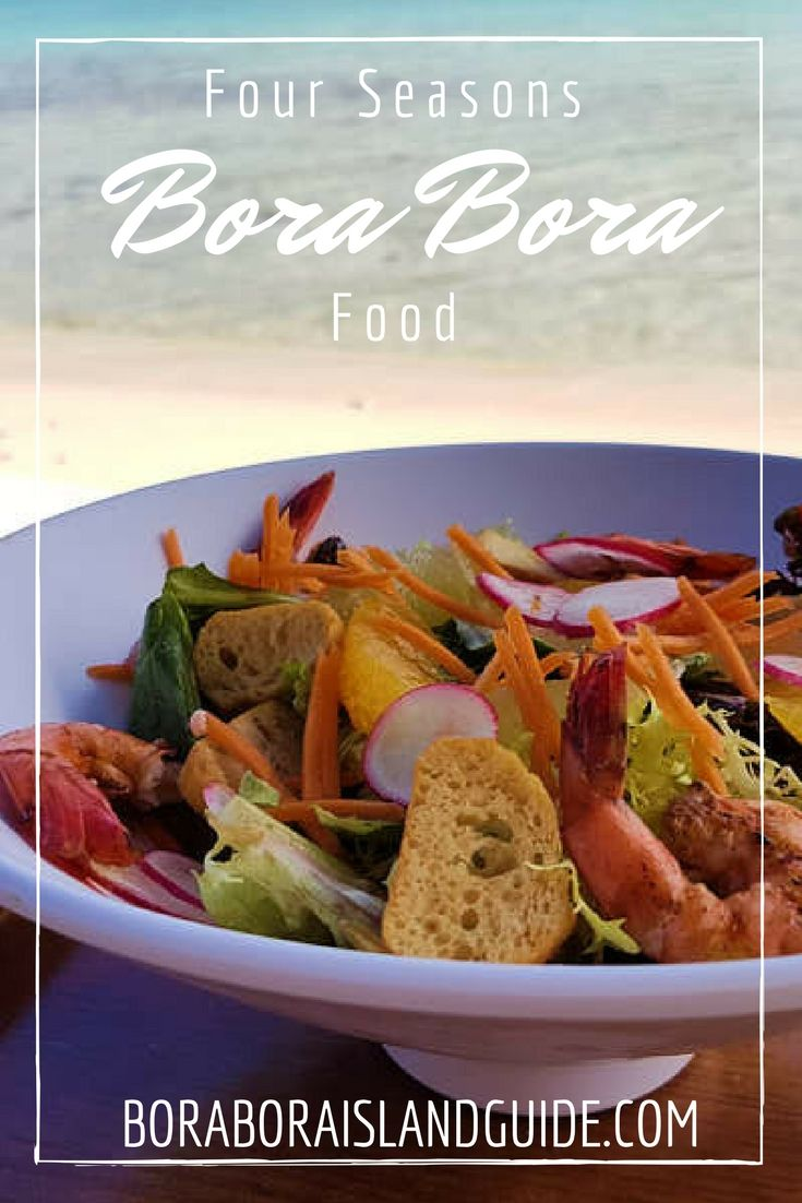 Bora bora four seasons food food bora bora four