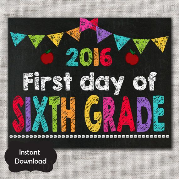 First Day of Sixth Grade Sign,First Day of Sixth Grade Chalkboard Printable Sign,8x10, INSTANT DOWNLOAD,First Day of with year