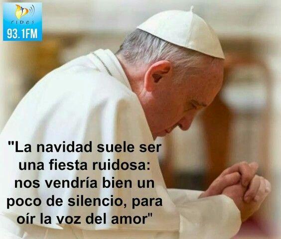 Frases Del Papa Francisco De La Navidad.La Navidad Suele Ser Una Fiesta Ruidosa Papa