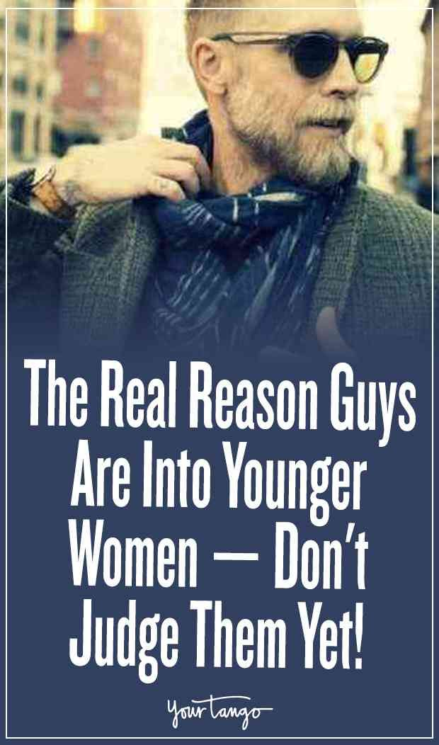 The Real Reason Guys Are Into Younger Women  Dont Judge -7308