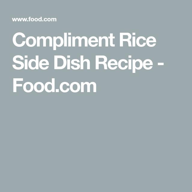 Compliment Rice Side Dish Recipe Food Com Recipe Rice Side Dishes Side Dishes Rice Side Dish Recipes