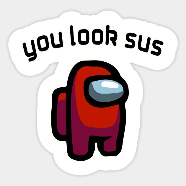You Look Sus | Among Us | Among Us Gift You Look Sus Sticker | You look sus,  Sus among us, Among us gift