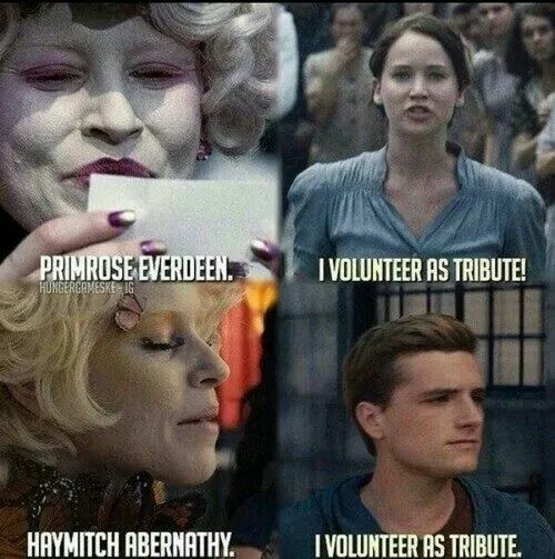 I Volunteer As Tribute I Volunteer As Tribute Hunger Games Volunteer As Tribute I believe we have a volunteer. i volunteer as tribute hunger games