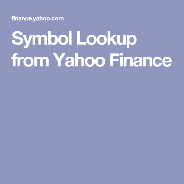 Symbol Lookup From Yahoo Finance Business Pinterest Symbols
