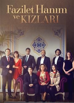 A Promotional For Fazilet Hanim Ve Kizlari With Fazilet And Her Daughters And The Egemen Family Standing Behind The Turkish Film Drama Tv Series Tv Series 2013