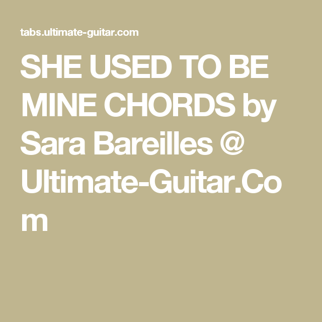 She Used To Be Mine Chords By Sara Bareilles Ultimate Guitar