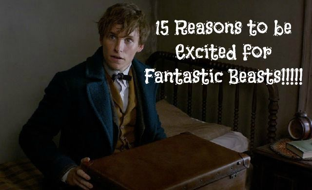 15 reasons to be excited about #Fantasticbeasts
