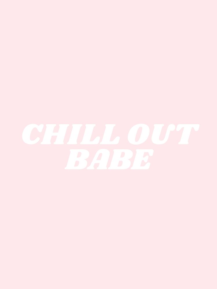 chill out babe Art Print by type angel